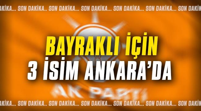 Bayraklı için 3 isim Ankara'da!