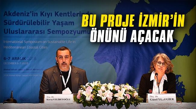 """""""Bu proje İzmir'in önünü açacak"""""""