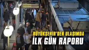 Büyükşehir'den ulaşımda ilk gün raporu