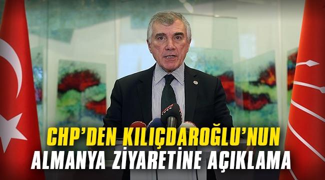 CHP'den Kılıçdaroğlu'nun Almanya ziyaretine açıklama