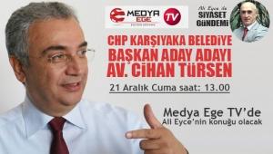 CHP'li Türsen, Medya Ege TV'nin canlı yayın konuğu olacak