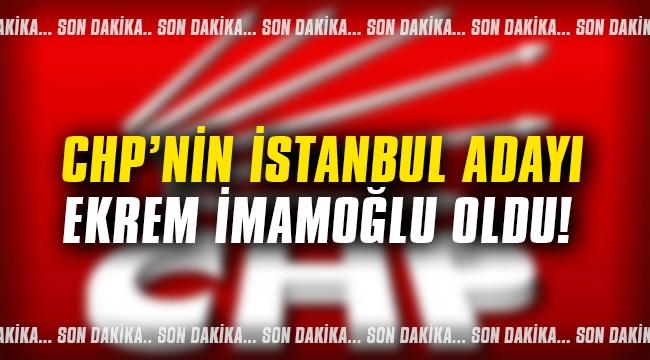 CHP'nin İstanbul adayı Ekrem İmamoğlu oldu!