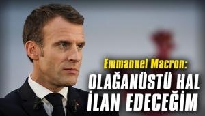Emmanuel Macron: Ekonomik ve sosyal olağanüstü hal ilan edeceğim