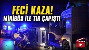Feci kaza! Minibüs ile tır çarpıştı: Çok sayıda ölü ve yaralı var