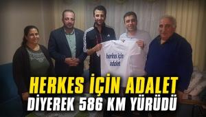 'Herkes için Adalet' diyerek 586 km yürüdü