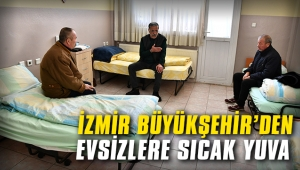 İzmir Büyükşehir'den evsizlere sıcacık bir yuva