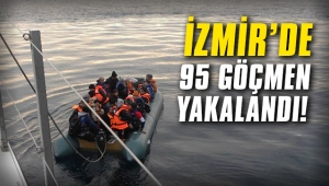 İzmir'de 95 göçmen yakalandı