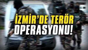 İzmir'de terör örgütü operasyonu