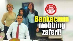 İzmirli bankacının mobbing zaferi!