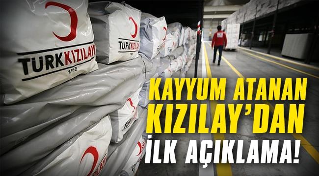 Kayyum atanan Kızılay'dan ilk açıklama!