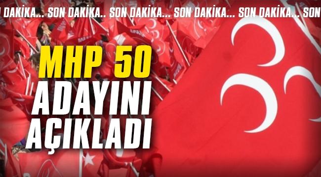 MHP 50 adayını açıkladı