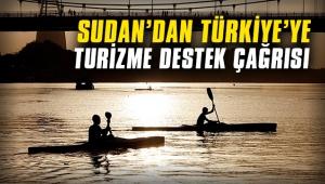 Sudan'dan Türkiye'ye 'turizme destek' çağrısı