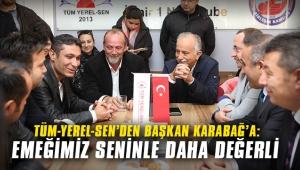 Tüm-Yerel-Sen'den Başkan Karabağ'a
