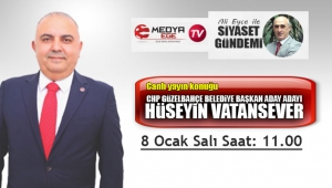 CHP'li Vatansever, Medya Ege TV'nin canlı yayın konuğu olacak