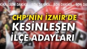 CHP'nin İzmir'de kesinleşen ilçe adayları