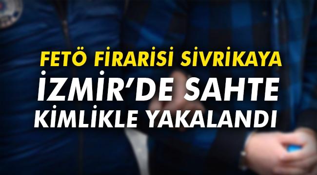 FETÖ firarisi Sivrikaya İzmir'de yakalandı