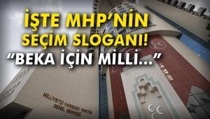 İşte MHP'nin seçim sloganı! Beka için milli...