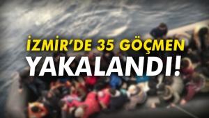 İzmir'de 35 göçmen yakalandı