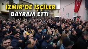 İzmir'de işçiler bayram etti