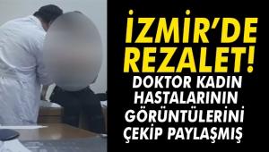 İzmir'de rezalet! Doktor kadın hastalarının görüntülerini çekip paylaşmış