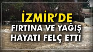 İzmir'de yağmur ve fırtına hayatı felç etti