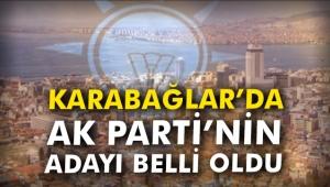 Karabağlar'da AK Parti'nin adayı belli oldu