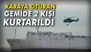 Karaya oturan gemide 2 kişi kurtarıldı