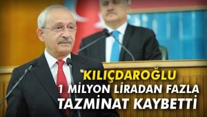 Kılıçdaroğlu 1 milyon liradan fazla tazminat kaybetti