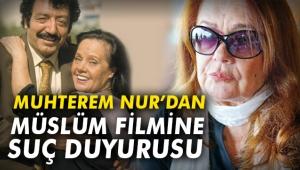 Muhterem Nur'dan Müslüm filmine suç duyurusu