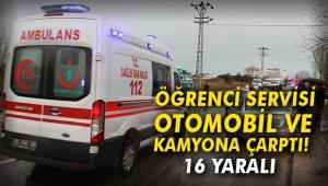 Öğrenci servisi, otomobil ve kamyona çarptı: 16 yaralı