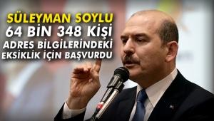 Süleyman Soylu: 64 bin 348 kişi adres bilgilerindeki eksiklik için başvurdu