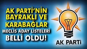 AK PARTİ'NİN BAYRAKLI VE KARABAĞLAR MECLİS ADAY LİSTESİ BELLİ OLDU!