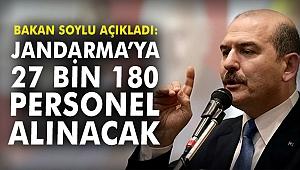 Bakan Soylu açıkladı: Jandarma'ya 27 bin 180 personel alınacak