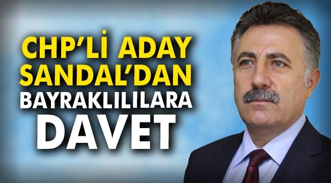 CHP'li aday Sandal'dan Bayraklılılara davet