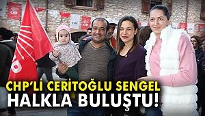 CHP'li Ceritoğlu Sengel halkla buluştu