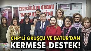 CHP'li Gruşçu ve Batur'dan kermese destek!