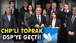 CHP'li Handan Toprak DSP'ye geçti