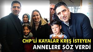CHP'li Kayalar kreş isteyen annelere söz verdi