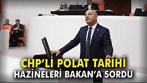 CHP'li Polat tarihi hazineleri Bakan'a sordu