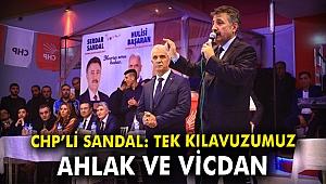 CHP'li Sandal: Tek kılavuzumuz ahlak ve vicdan