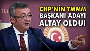 CHP'nin TBMM Başkanı adayı Altay oldu