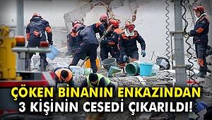 Çöken binanın enkazından 3 kişinin cesedi çıkarıldı!