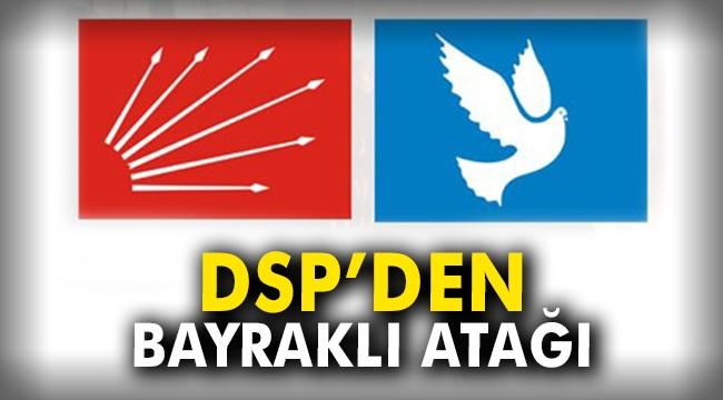 DSP'den Bayraklı atağı