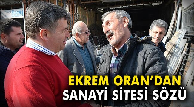 Ekrem Oran'dan sanayi sitesi sözü