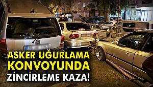 İzmir'de asker uğurlama konvoyunda zincirleme kaza!