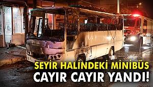 İzmir'de servis minibüsü cayır cayır yandı!