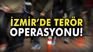 İzmir'de terör örgütü operasyonu!
