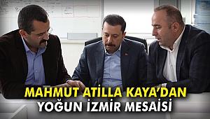 Mahmut Atilla Kaya'dan yoğun İzmir mesaisi