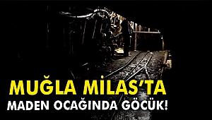 Muğla'da maden ocağında göçük