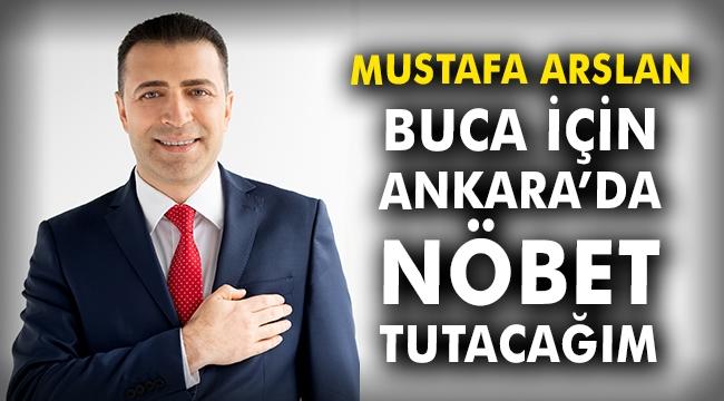 Mustafa Arslan: Buca için Ankara'da nöbet tutacağım